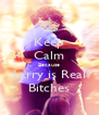 Keep Calm Because Larry is Real Bitches - Personalised Poster A4 size