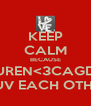 KEEP CALM BECAUSE LAUREN<3CAGDAS LUV EACH OTHA - Personalised Poster A4 size