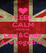 KEEP CALM Because Lexi&Cody Are together - Personalised Poster A4 size