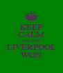KEEP CALM BECAUSE LIVERPOOL WON - Personalised Poster A4 size