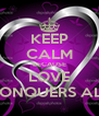 KEEP CALM BECAUSE LOVE CONQUERS ALL - Personalised Poster A4 size