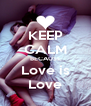 KEEP CALM BECAUSE Love is Love - Personalised Poster A4 size