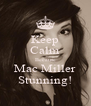 Keep Calm Because Mac Miller Stunning! - Personalised Poster A4 size