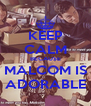 KEEP CALM BECAUSE MALCOM IS ADORABLE - Personalised Poster A4 size