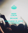 KEEP CALM BECAUSE MARGARITA 2014 IS COMING - Personalised Poster A4 size
