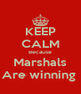 KEEP CALM Because Marshals Are winning  - Personalised Poster A4 size