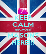 KEEP CALM BECAUSE MASONS HERE!!! - Personalised Poster A4 size