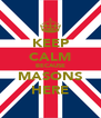 KEEP CALM BECAUSE MASONS HERE - Personalised Poster A4 size