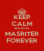 KEEP CALM BECAUSE MASRITER FOREVER - Personalised Poster A4 size