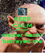 KEEP CALM BECAUSE master hasn't betrayed me - Personalised Poster A4 size