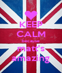 KEEP CALM because matt's amazing - Personalised Poster A4 size