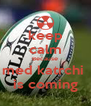 keep calm Because med katrchi  is coming - Personalised Poster A4 size