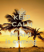 KEEP CALM because  MIAMI  is coming  - Personalised Poster A4 size