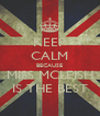 KEEP CALM BECAUSE MISS MCLEISH IS THE BEST - Personalised Poster A4 size