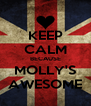 KEEP CALM BECAUSE MOLLY'S AWESOME - Personalised Poster A4 size