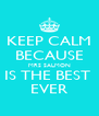 KEEP CALM BECAUSE  MRS SALMON  IS THE BEST  EVER - Personalised Poster A4 size