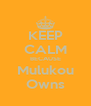KEEP CALM BECAUSE Mulukou Owns - Personalised Poster A4 size