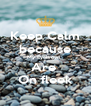 Keep Calm because My Eyebrows  Are  On fleek - Personalised Poster A4 size