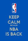 KEEP CALM BECAUSE NBA IS BACK - Personalised Poster A4 size