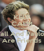 KEEP CALM Because  Niall And Paulo F Are Friends - Personalised Poster A4 size