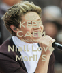 KEEP CALM Because  Niall Love Marii S - Personalised Poster A4 size