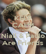 KEEP CALM Because  Niall & Paulo Are Friends - Personalised Poster A4 size
