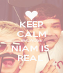 KEEP CALM BECAUSE NIAM IS  REAL  - Personalised Poster A4 size