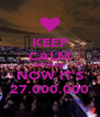 KEEP CALM BECAUSE  NOW IT'S 27.000.000 - Personalised Poster A4 size
