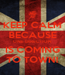 KEEP CALM BECAUSE ONE DIRECTION IS COMING TO TOWN! - Personalised Poster A4 size
