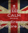 KEEP CALM Because One direction Is way more annoying - Personalised Poster A4 size