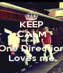 KEEP CALM Because  One Direction Loves me - Personalised Poster A4 size