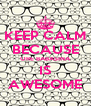 KEEP CALM BECAUSE ORE BABASINA IS AWESOME - Personalised Poster A4 size