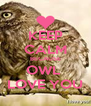 KEEP CALM BECAUSE OWL  LOVE YOU - Personalised Poster A4 size