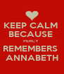 KEEP CALM  BECAUSE  PERCY  REMEMBERS  ANNABETH - Personalised Poster A4 size