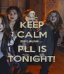KEEP CALM Because... PLL IS TONIGHT! - Personalised Poster A4 size