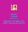 KEEP CALM Because PLL Return Tonight On ABC Family at 8:00 - Personalised Poster A4 size