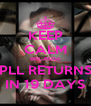 KEEP CALM BECAUSE PLL RETURNS IN 19 DAYS - Personalised Poster A4 size