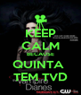 KEEP CALM BECAUSE QUINTA  TEM TVD - Personalised Poster A4 size