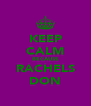 KEEP CALM BECAUSE RACHELS DON - Personalised Poster A4 size