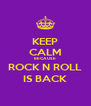 KEEP CALM BECAUSE ROCK N ROLL IS BACK - Personalised Poster A4 size