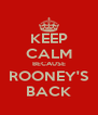 KEEP CALM BECAUSE ROONEY'S BACK - Personalised Poster A4 size