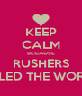 KEEP CALM BECAUSE RUSHERS RULED THE WORLD - Personalised Poster A4 size