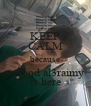 KEEP CALM because sa3ood al3raimy is here - Personalised Poster A4 size