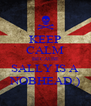 KEEP CALM BECAUSE SALLY IS A NOBHEAD:) - Personalised Poster A4 size