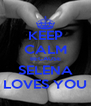 KEEP CALM BECAUSE SELENA LOVES YOU - Personalised Poster A4 size