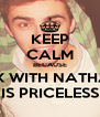 KEEP CALM BECAUSE SEX WITH NATHAN IS PRICELESS - Personalised Poster A4 size
