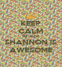 KEEP CALM BECAUSE SHANNON IS AWESOME - Personalised Poster A4 size