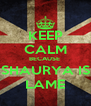 KEEP CALM BECAUSE  SHAURYA IS LAME - Personalised Poster A4 size