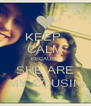 KEEP  CALM BECAUSE SHE ARE MY COUSIN - Personalised Poster A4 size