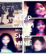 KEEP CALM BECAUSE SHES MINE - Personalised Poster A4 size